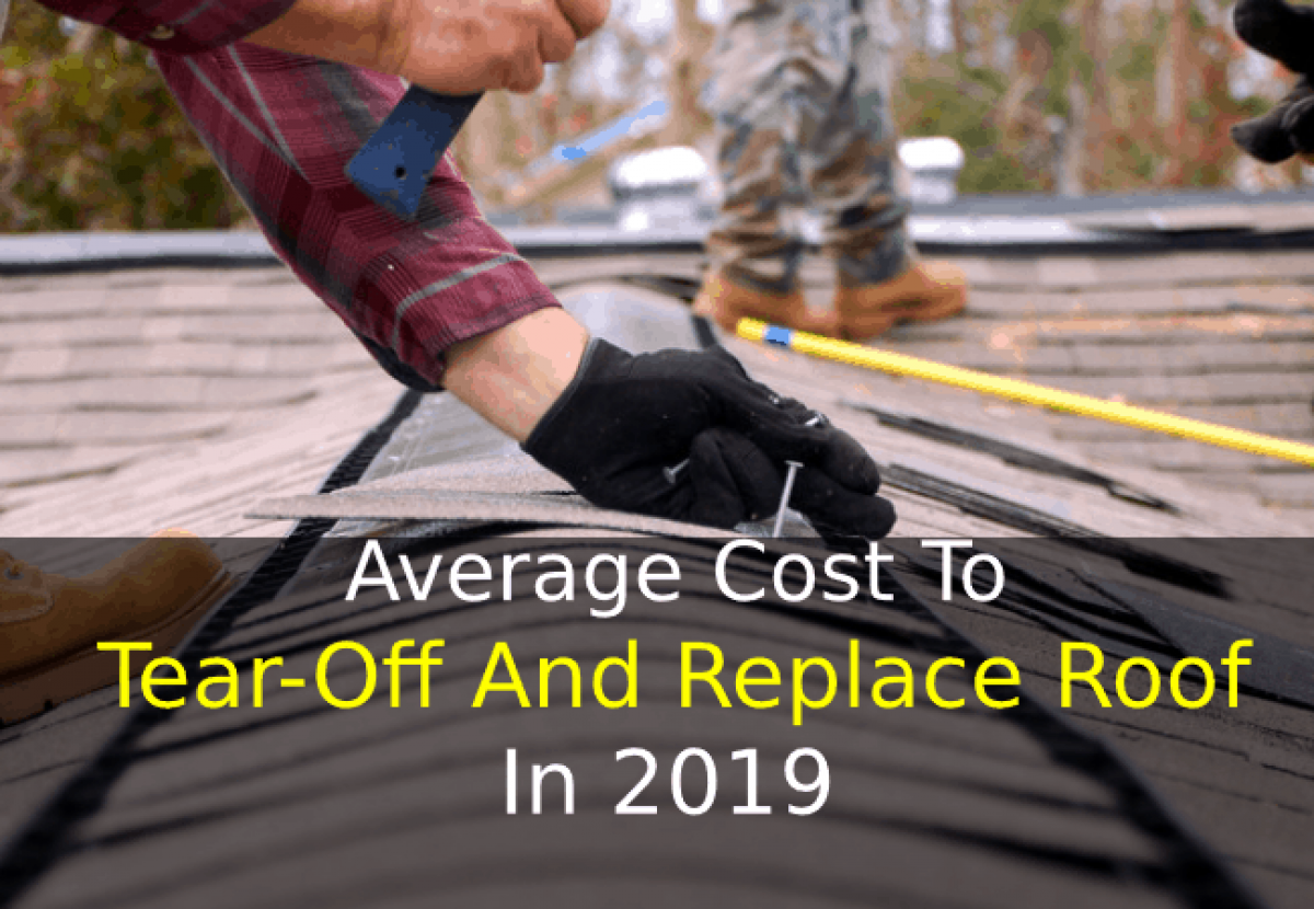 What Is The Average Cost To Tear Off And Replace Roof In 2020 Toolbeltguru Com
