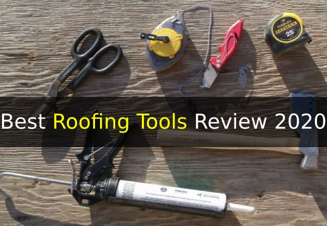 Ultimate Guide To Buy The Best Roofing Tools Review 2020