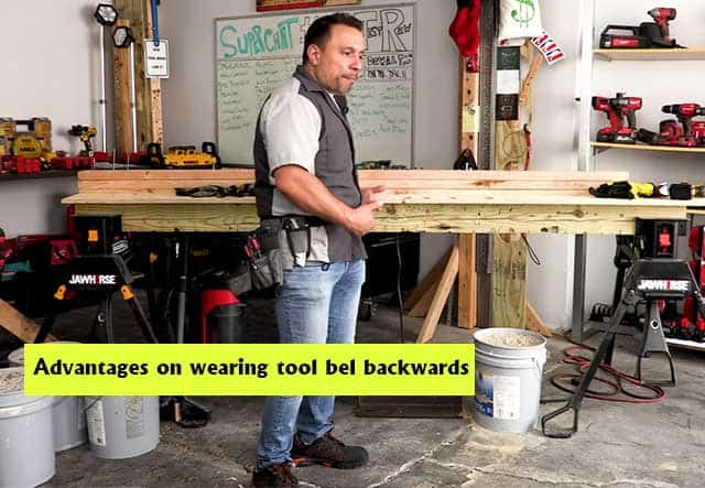 Advantages of wearing tool Belt on Front.