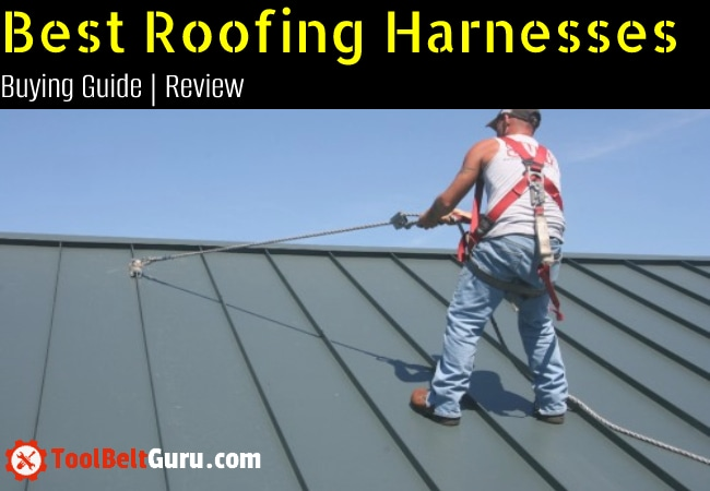 Best Roofing Harnesses