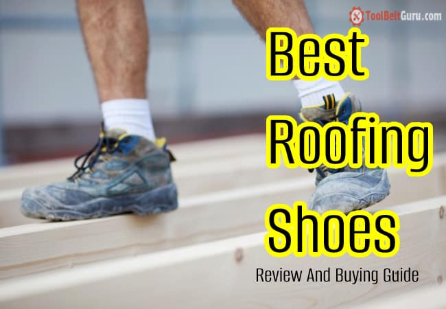 Best Roofing Shoes